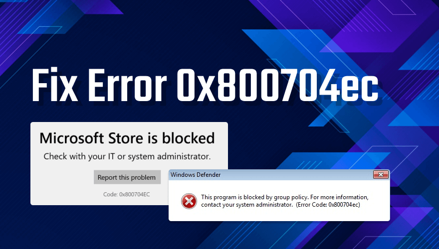 How to Fix Windows Error Code 0x800704ec