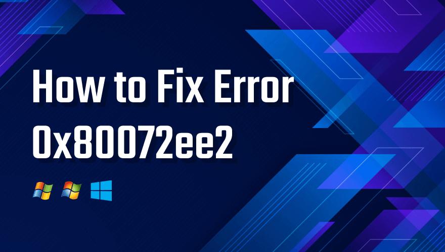 0x80072ee2 windows update error