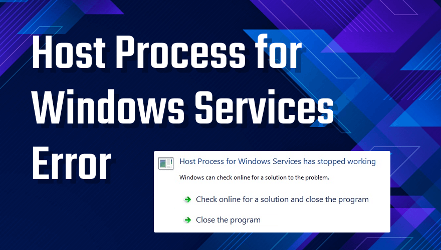 Host Process for Windows Services Has Stopped Working