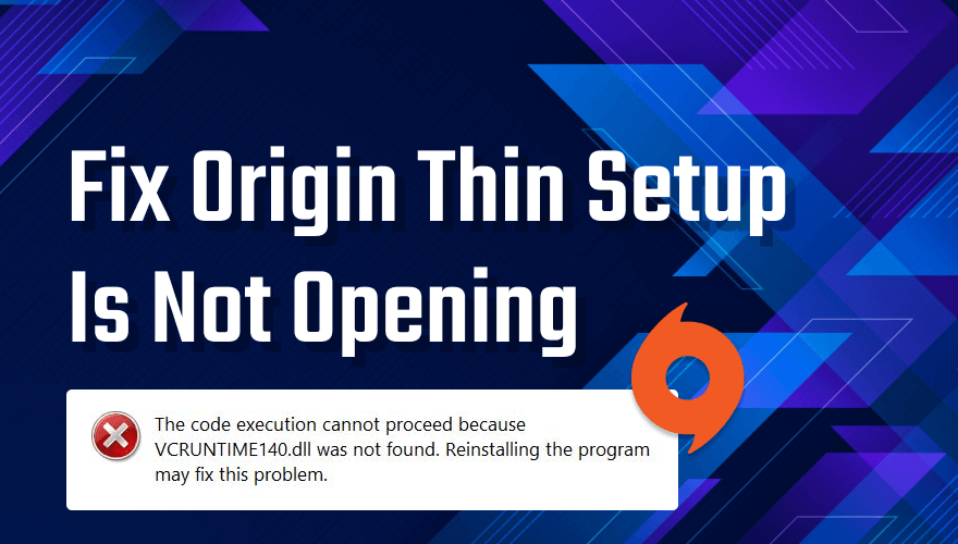 How to Fix: Origin Thin Setup Is Not Opening