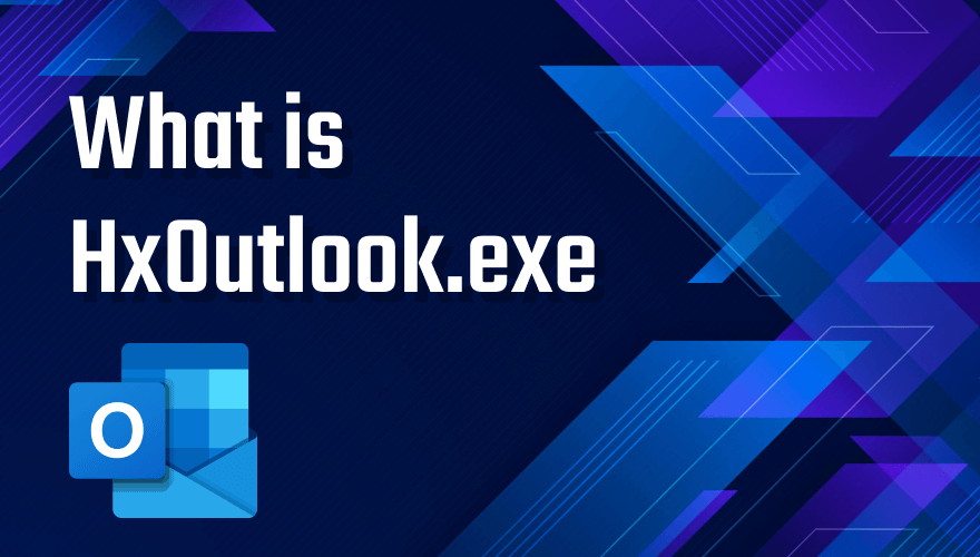 What is hxoutlook.exe